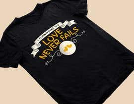 Nro 67 kilpailuun Design a T-Shirt - Love never fails - 1 Corinthians 13:8 käyttäjältä heshamsqrat2013