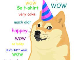 #20 for Design a T-Shirt for a birthday message with Doge theme af jonamromero