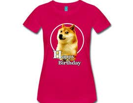 #7 for Design a T-Shirt for a birthday message with Doge theme af THURA200