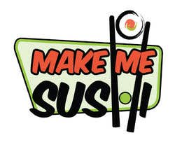 "nº 84 pour Design a Logo for 'MAKE ME SUSHI"" par Valerie6"