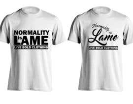 "jeffnelshabong tarafından Design a ""Normality is Lame"" T-Shirt için no 6"