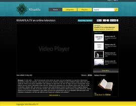 nº 8 pour Website Design for KHAAFILA.TV  and HIJRAH.TV online televisions par JohnRomania