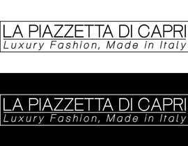 #25 untuk LA PIAZZETTA DI CAPRI Luxury Fashion, Made in Italy watermark oleh vladspataroiu
