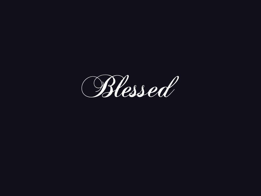 Bài tham dự cuộc thi #                                        19                                      cho                                         Design a Beautiful Logo For the Word: BLESSED