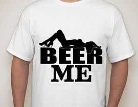 iamubt tarafından Creative Beer T-Shirt Design - Contest 10 için no 54