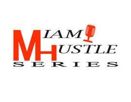 #41 for Rebranding the Miami Hustle Series Podcast by iamahrahr