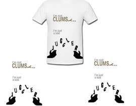"#21 untuk Design a T-Shirt ""Not Clumsy, Just Bad Juggler"" oleh lola2021"