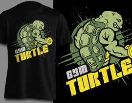 #67 for Design a T-Shirt Design for Gym Turtle by erwinubaldo87