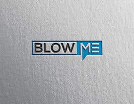 #22 for Design a Logo - Blow Me by visualtech882