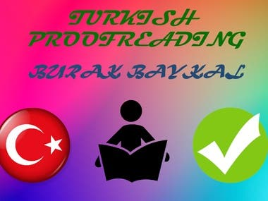 I am doing Proofreading in Turkish. I have better Turkish than most of the Turks. I know it because I did 37-3 Turkish in one of the most important exam in Turkey. It is almost the perfect score. I know all grammars and pronouncings in Turkish.