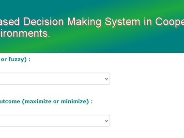 Design and Evaluation of Game Theory Based Decision Making System in cooperative and Non-Cooperative Environment.  (Personal Project)