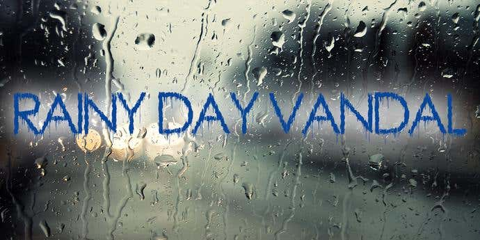 Rainy Day Vandal
