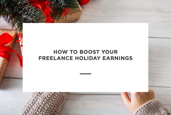 How to Boost Your Freelance Holiday Earnings - Image 1