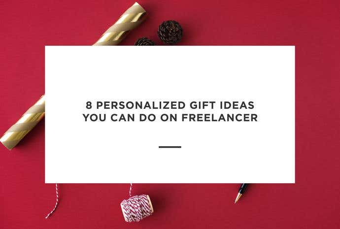 8 Personalized Gift Ideas You Can Do on Freelancer.com - Image 1