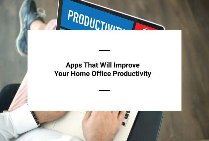 apps for home office productivity
