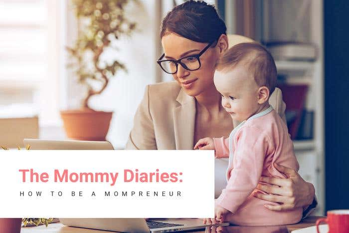 The Mommy Diaries: How to be a Mompreneur - Image 1