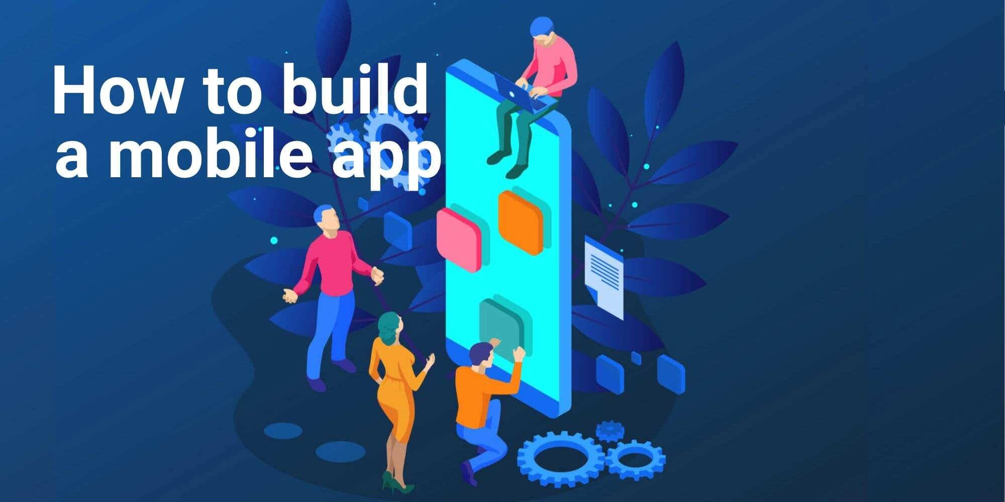 Cover photo for The ultimate guide to building a mobile app in 2020