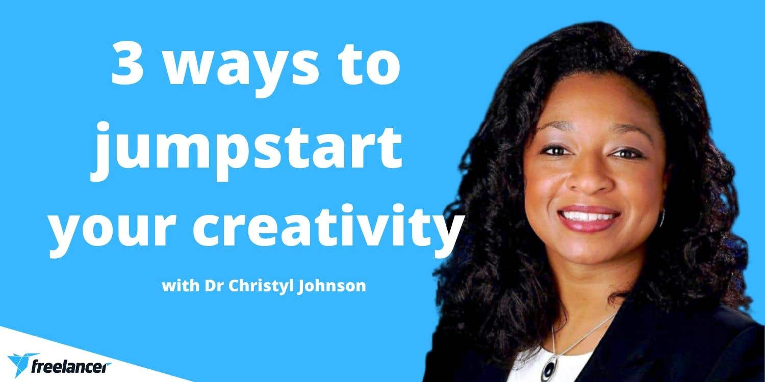 Cover photo for Dr Christyl Johnson: 3 Ways to Jumpstart Your Creativity